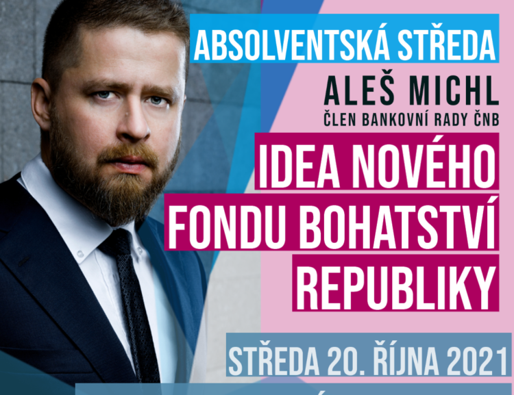 """Absolventská středa Aleš Michl: """"Idea nového fondu bohatství republiky"""""""