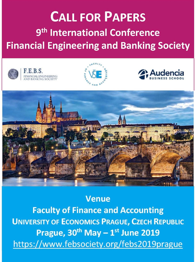 The 9th International Conference of the Financial Engineering and Banking Society (FEBS) is organized by the Faculty of Finance, University of Economics, Prague, Czech Republic and Audencia Business School, Nantes, France between the 30th May and 1st June 2019.